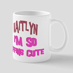 Kaitlyn - So Effing Cute Mug