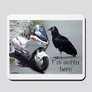 I'm Outta Here Mousepad