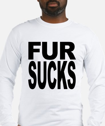 Fur Sucks Long Sleeve T-Shirt