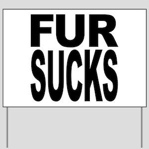 Fur Sucks Yard Sign