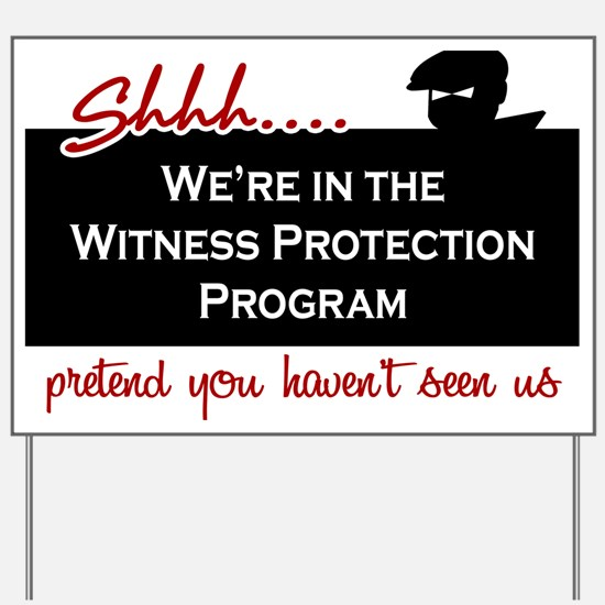 Witness Protection Yard Sign
