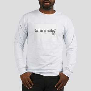 Can I Have My Glove Back Long Sleeve T-Shirt