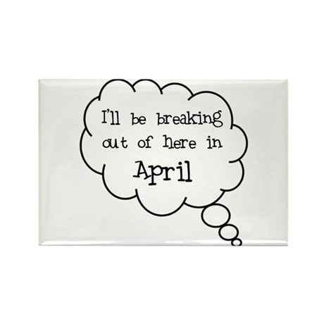"""Breaking Out April"" Rectangle Magnet"