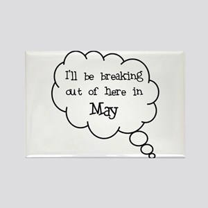 """""""Breaking Out May"""" Rectangle Magnet"""