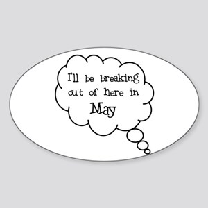 """""""Breaking Out May"""" Oval Sticker"""