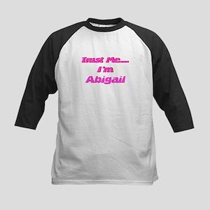 Trust Me I'm Abigail Kids Baseball Jersey