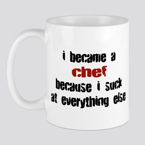 Chef Suck at Everything Mug