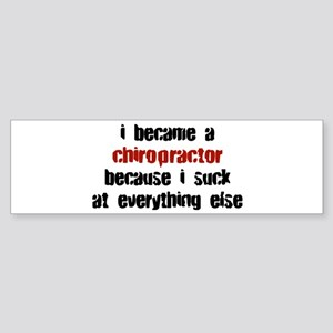 Chiropractor Suck at Everything Bumper Sticker