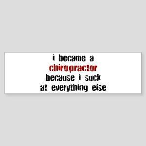 Chiropractor Suck at Everything Bumper Sticker