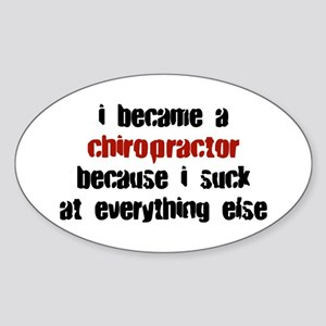 Chiropractor Suck at Everything Oval Sticker