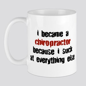 Chiropractor Suck at Everything Mug