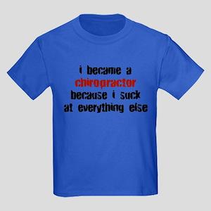 Chiropractor Suck at Everything Kids Dark T-Shirt