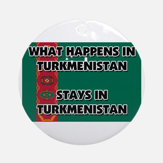 What Happens In TURKMENISTAN Stays There Ornament