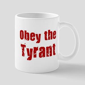 Obey the Tyrant Mug