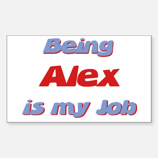 Being Alex Is My Job Rectangle Decal