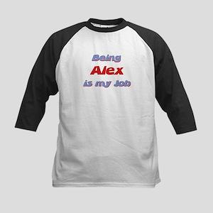Being Alex Is My Job Kids Baseball Jersey