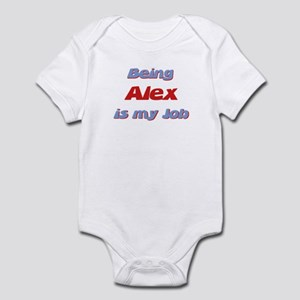 Being Alex Is My Job Infant Bodysuit