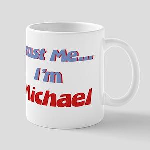 Trust Me I'm Michael Mug