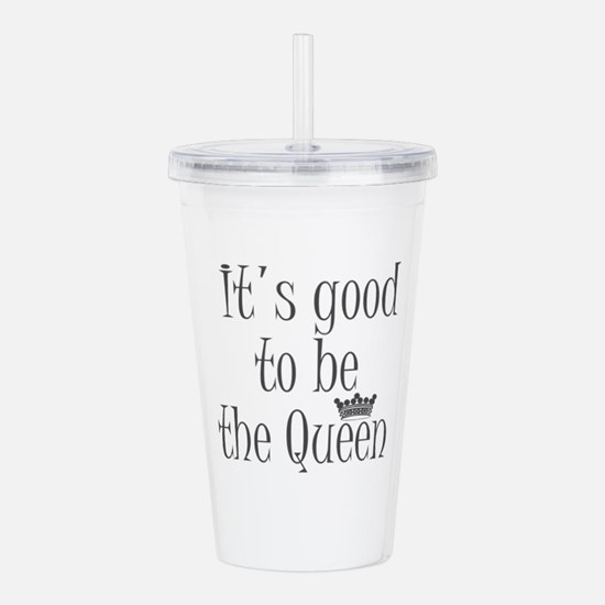 it's good to be th Acrylic Double-wall Tumbler