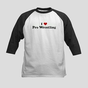 I Love Pro Wrestling Kids Baseball Jersey