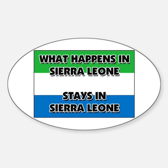 What Happens In SIERRA LEONE Stays There Decal
