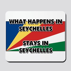 What Happens In SEYCHELLES Stays There Mousepad