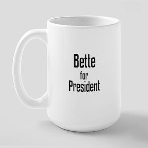 Bette for President Large Mug