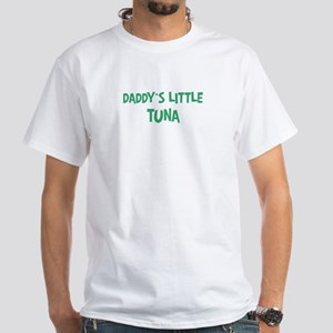 Daddys little Tuna White T-Shirt