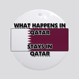 What Happens In QATAR Stays There Ornament (Round)