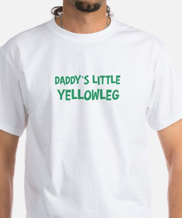 Daddys little Yellowleg White T-Shirt