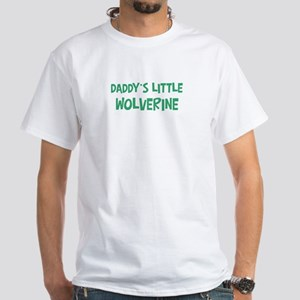 Daddys little Wolverine White T-Shirt