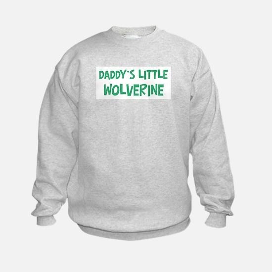 Daddys little Wolverine Sweatshirt