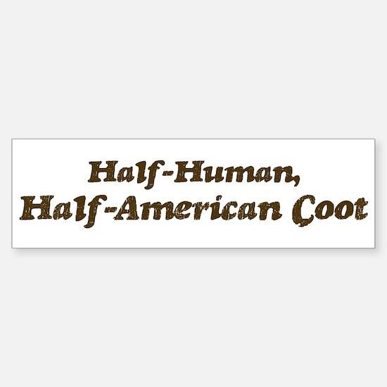 Half-American Coot Bumper Bumper Bumper Sticker