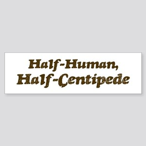 Half-Centipede Bumper Sticker