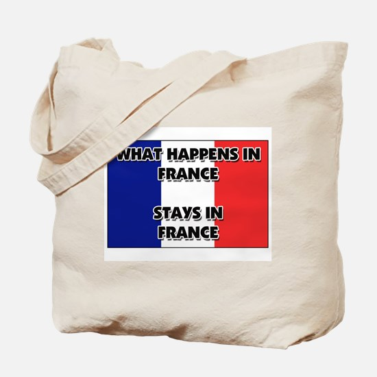 What Happens In FRANCE Stays There Tote Bag