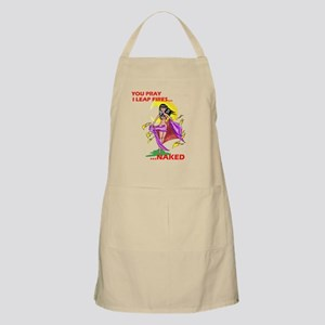 YOU PRAY, ILEAP FIRES...NAKED BBQ Apron
