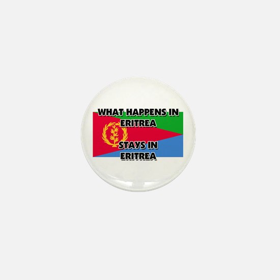 What Happens In ERITREA Stays There Mini Button