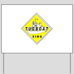 Tugboat Xing sign Yard Sign