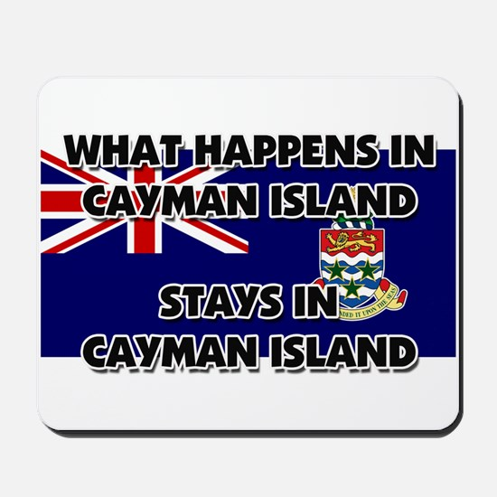 What Happens In CAYMAN ISLAND Stays There Mousepad