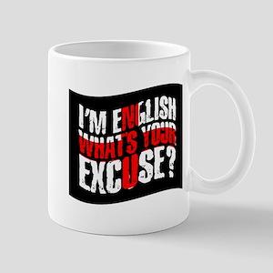 I'm English - What's your excuse? Mug