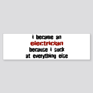 Electrician Suck at Everything Bumper Sticker