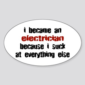 Electrician Suck at Everything Oval Sticker