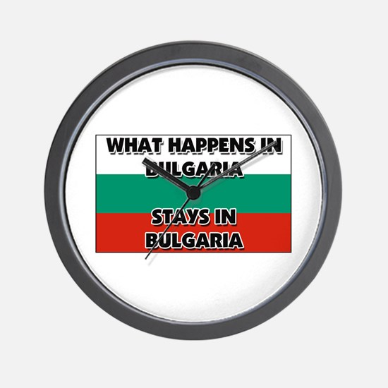 What Happens In BULGARIA Stays There Wall Clock