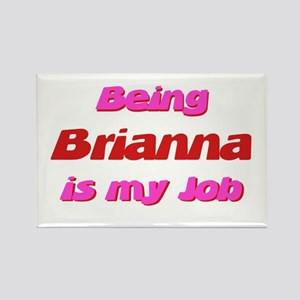 Being Briana My Job Rectangle Magnet