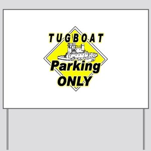 Tug Boat Parking Only Yard Sign