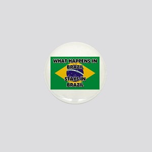 What Happens In BRAZIL Stays There Mini Button