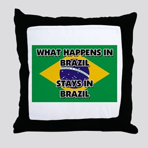 What Happens In BRAZIL Stays There Throw Pillow
