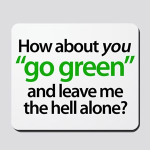 """Go Green Yourself!"" Mousepad"