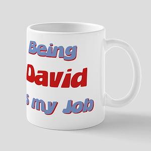 Being David Is My Job Mug