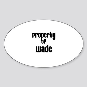 Property of Wade Oval Sticker